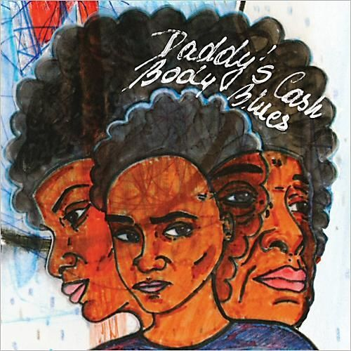 """Body Blues"" Daddy's Cash (2013)"